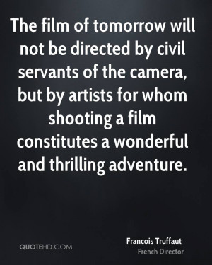 Francois Truffaut Quotes