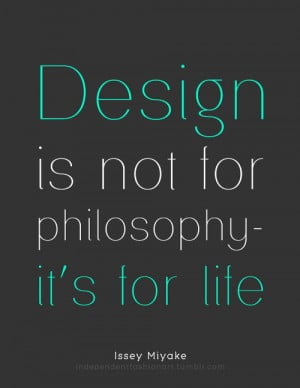 Issey Miyake #Design Quotes #Quotes