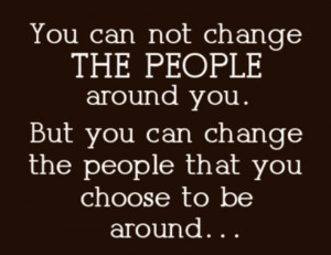Change Quotes : You cannot change the people around you