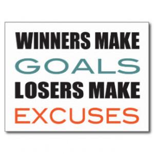 Winners Make Goals, Loser Make Excuses Post Cards