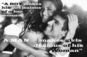 ... boy makes his girl jealous of other women, A ... | Quotes and Sayin