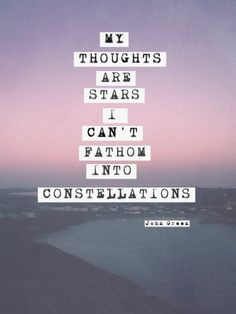 are stars and I cannot fathom them into constellations #quotes ...