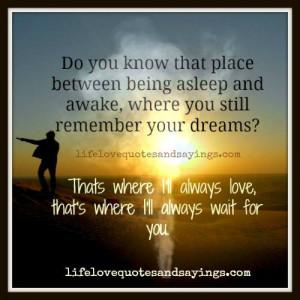 Place Between Being Asleep And Awake..