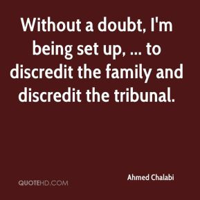 Ahmed Chalabi - Without a doubt, I'm being set up, ... to discredit ...