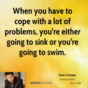 ... lot of problems, you're either going to sink or you're going to swim