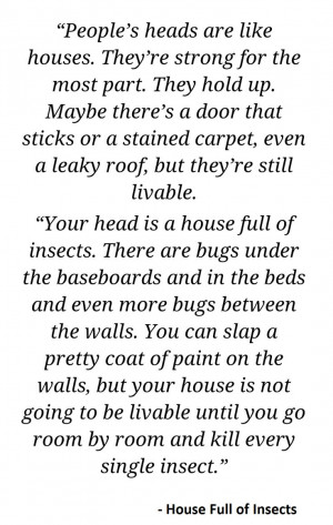 Great quote from the memoir, House Full of Insects.