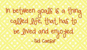 Quote About Life Goals