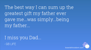 ... my father ever gave me...was simply...being my father... I miss you