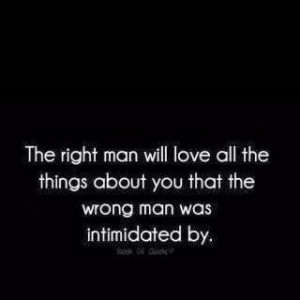 quote-about-the-right-man-will-love-all-the-things-about-you-that-the ...