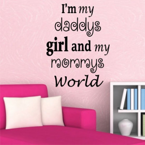 DADDYS GIRL MOMMYS WORLD wall quotes for kids family vinyl wall decal