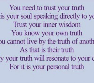 ... to trust your truth is your soul speaking directly to you faith quote