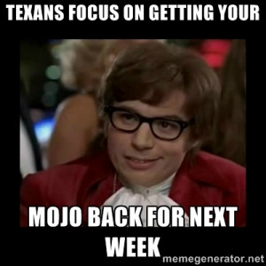 Dangerously Austin Powers - Texans focus on getting your MOJO back for ...
