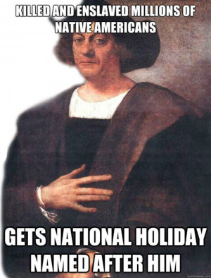 Funny Meme About Columbus Day http://ionetheurbandaily.files.wordpress ...