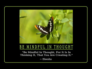 Be Mindful Quotes and Affirmations by Eleesha [www.eleesha.com]