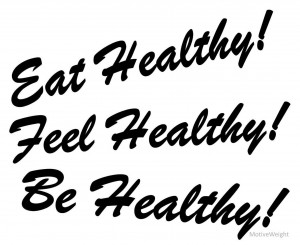 Eat Healthy Feel Healthy Be Healthy
