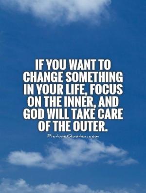 Change Quotes God Quotes Focus Quotes