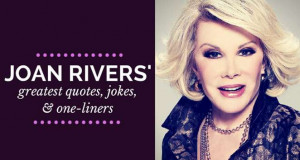 Joan Rivers' Greatest Quotes, Jokes, & One-Liners