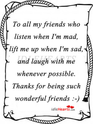 Home » Quotes » To All My Friends Who Listen When I'm Mad…