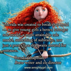 Merida was created to break that mold - to give young girls a better ...