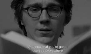 And now that you're gone I see you everywhere - Ruby Sparks (2012)