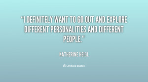 quote-Katherine-Heigl-i-definitely-want-to-go-out-and-5095.png