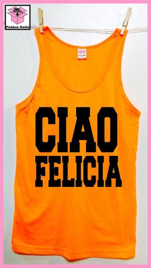 CIAO Felicia. Italian Bye Felicia.Friday. Funny shirt. Unisex Tank ...