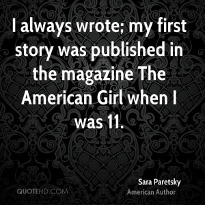 always wrote; my first story was published in the magazine The ...