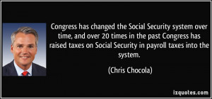 ... taxes on Social Security in payroll taxes into the system. - Chris