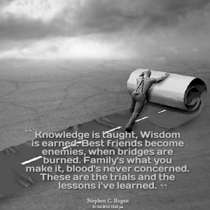 Quotes Picture: knowledge is taught, wisdom is earned best friends ...