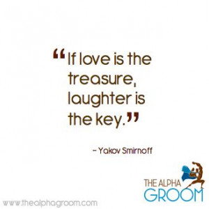 "... the treasure, laughter is the key."" - Yakov Smirnoff ‪#‎quote"