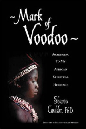 ... voodoo : Awakening to My African Spiritual Heritage - Caulder, Sharon