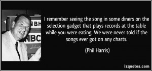 More Phil Harris Quotes