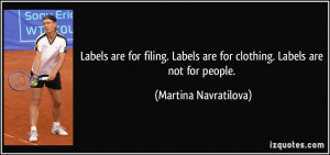 Labels are for filing. Labels are for clothing. Labels are not for ...