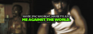 Its Me Against The World Personal 2pac Quote Wallpaper