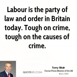 Labour is the party of law and order in Britain today. Tough on crime ...