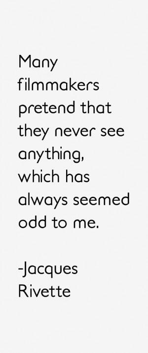 Jacques Rivette Quotes amp Sayings