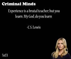 Experience is a brutal teacher, but you learn. My God, do you learn- C ...