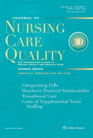 The Journal of Nursing Care Quality aims to educate nurses about the ...
