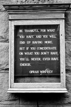 So true - Be Thankful (Oprah Winfrey).