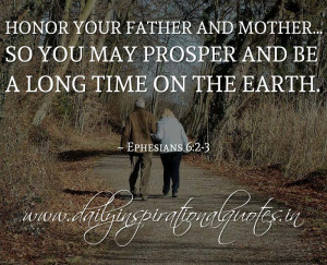 Honor your father and mother… so you may prosper and be a long time ...