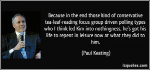 Because in the end those kind of conservative tea-leaf-reading focus ...