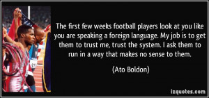 football players look at you like you are speaking a foreign language ...