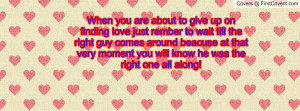Inspiring Quotes About Finding The Right Guy Youqueen