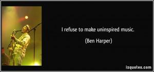 More Ben Harper Quotes