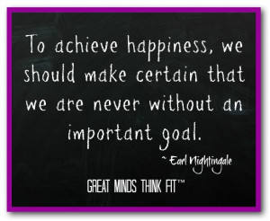 ... that we are never without an important goal.