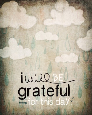 grateful for today # quotes # inspire