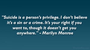 Suicide Quotes http://creativefan.com/24-famous-marilyn-monroe-quotes ...