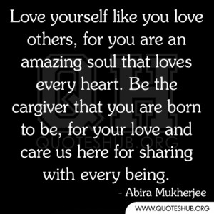 Love yourself like you love others - Love Quotes