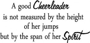 Cheerleading Quotes And Sayings A good cheerleader is not