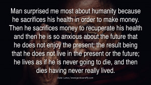 Quotes Man surprised me most about humanity because he sacrifices his ...